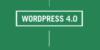 使い勝手が向上した、WordPress 4.0 Benny が公開されました。